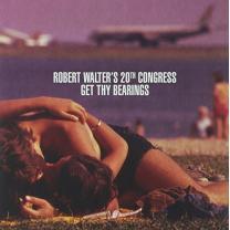 ROBERT WALTER'S 20TH CONGRESS - GET THY BEARINGS 2013 (RPF 1314) ROYAL POTATO/USA MINT