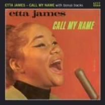0029667236027 : JAMES ETTA : CALL MY NAME