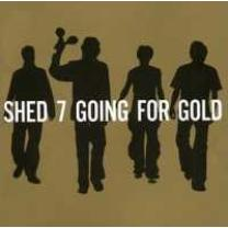 0073145474425 : SHED 7 : GOING FOR GOLD