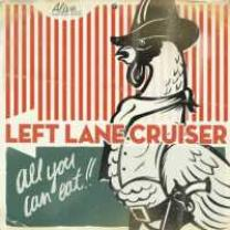 0095081009820 : LEFT LANE CRUISER : ALL YOU CAN EAT