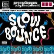 0601811176511 : VARIOUS ARTISTS : GREENSLEEVES RHYTHM ALBUM 65 - SLOW BOUNCE
