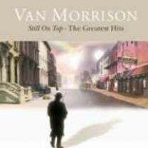 0602517499676 : MORRISON VAN : STILL ON TOP - THE GREATEST HITS - LIMITED EDITION