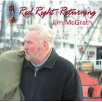 0634479467448 : JIM MCGRATH : RED RIGHT RETURNING