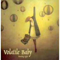 0655664001025 : VOLATILE BABY : TRAVELING LIGHT