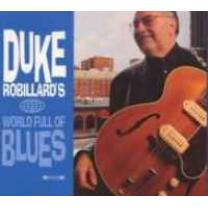 0794881849529 : ROBILLARD DUKE : WORLD FULL OF BLUES