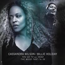 CASSANDRA WILSON - HOLIDAY BILLIE YOU GO MY HEAD 2015 (10 inch, 888750696212) LEGACY/EU MINT