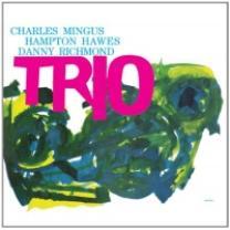 CHARLES MINGUS /HAMPTON HAWES / DANNY RICHMOND - TRIO 1957/2012 (DOL715) DOL/EU MINT