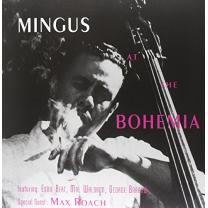 CHARLES MINGUS - AT THE BOHEMIA 1956/2014 (DOL795) DOL/EU MINT