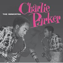 CHARLIE PARKER - THE IMMORTAL 1955/2015 (DOL845, 180 gm.) DOL/EU MINT
