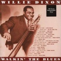 WILLIE DIXON - WALKIN THE BLUES 2015 (1453H, 180 gm.) DOL/EU MINT