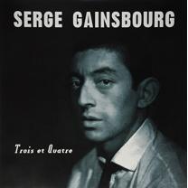 SERGE GAINSBOURG - TROIS ET QUATRE 1962/2015 (DOS644H, 180 gm.) DOL/EU MINT