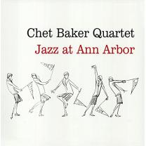 CHET BAKER - JAZZ AT ANN ARBOR 1955/2015 (DOL743H, 180 gm.) DOL/EU MINT