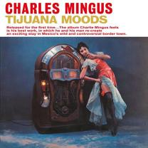 CHARLES MINGUS - TIJUANA MOODS 1962/2015 (DOL790H, 180 gm.) DOL/EU MINT