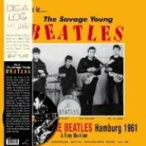 BEATLES - WITH TONY SHERIDAN - THIS IS...THE SAVAGE YOUNG BEATLES, LP & CD 2010 (LR305) EU MINT