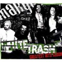 3341348048673 : WHITE TRASH UK : GREATEST HITS ALBUM