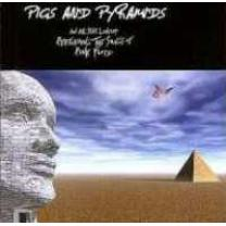 3426300044617 : PIGS & PYRAMIDS : TRIBUTE TO PINK FLOYD (2002) (BY VARIOUS PROG. ARTISTS)
