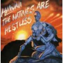 3700403527681 : HAWAII : THE NATIVES ARE RESTLESS (2ÈME ALBU