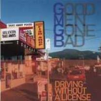 4010427120201 : GOOD MEN GONE BAD : DRIVING WITHOUT A LICENSE