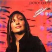 4013495736367 : POKER ALICE : STRONGLY RECOMMENDED!