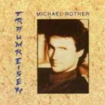 4015307658621 : MICHAEL ROTHER : TRAUMREISEN