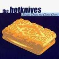 4026763120379 : HOTKNIVES : SCREAMS, DREAMS AND CUSTARD CREAMS