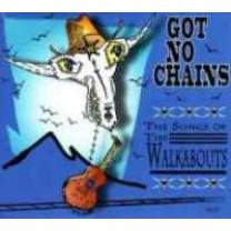 4030433769829 : V/A : GOT NO CHAINS - THE SONGS OF THE WALKABOUTS