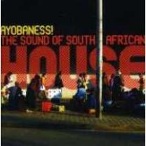4047179470827 : V/A : AYOBANESS!  THE SOUND OF SOUTH AFRICAN HOUSE