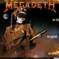 MEGADETH - SO FAR,SO GOOD, SO WHAT! 1987 (C1-48148, RE-ISSUE) UNIVERSAL/CAPITOL/EU MINT