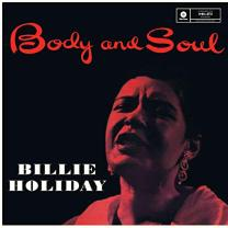 BILLIE HOLIDAY - BODY AND SOUL + 1 BONUS 2014 (LIMITED 180 gm. 771966) WAXTIME/EU MINT