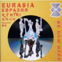 9005216007288 : EURASIA : BE NOW HERE