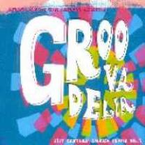 Various :: Groovadelia - 21 Century Vol.1 :: Cd